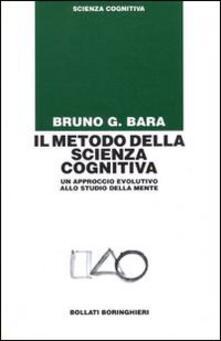 Il metodo della scienza cognitiva. Un approccio evolutivo allo studio della mente.pdf
