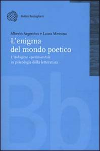 Libro L' enigma del mondo poetico. L'indagine sperimentale in psicologia della letteratura Alberto Argenton , Laura Messina