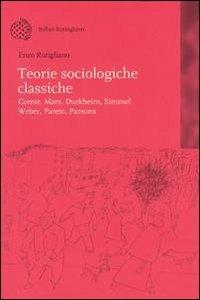 Teorie sociologiche classiche. Comte, Marx, Durkheim, Simmel, Weber, Pareto, Parsons - Rutigliano Enzo - wuz.it