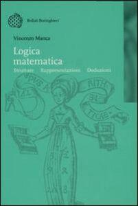 Libro Logica matematica. Strutture, rappresentazioni, deduzioni Vincenzo Manca