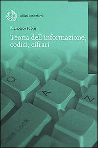 Teoria dell'informazione, codici, cifrari