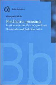 Libro Psichiatria prossima. La psichiatria territoriale in un'epoca di cri si Giuseppe Riefolo