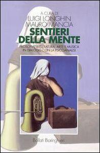 Libro Sentieri della mente. Filosofia, letteratura, arte e musica in dialogo con la psicoanalisi