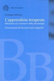 L' apprendista terapeuta. Riflessioni sul «mestiere» della psicoterapia - Giuseppe Pellizzari - copertina