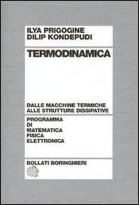 Termodinamica. Dai motori termici alle strutture dissipative - Ilya Prigogine,Dilip Kondepudi - copertina