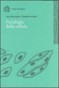 Libro Fisiologia della cellula Luca Munaron , Davide Lovisolo