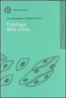 Fisiologia della cellula - Luca Munaron,Davide Lovisolo - copertina