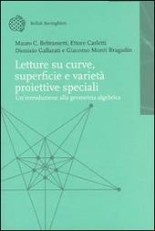Letture su curve, superfici e varietà proiettive speciali. Introduzione alla geometria algebrica