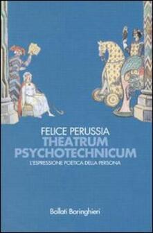 Theatrum psychotechnicum. L'espressione poetica della persona - Felice Perussia - copertina