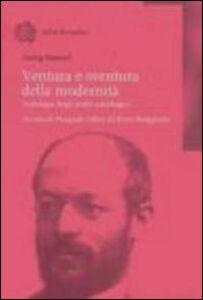 Foto Cover di Ventura e sventura della modernità. Antologia degli scritti sociologici, Libro di Georg Simmel, edito da Bollati Boringhieri