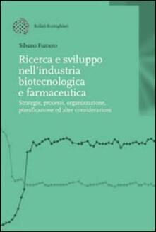 Ricerca e sviluppo nell'industria biotecnologica e farmaceutica - Silvano Fumero - copertina
