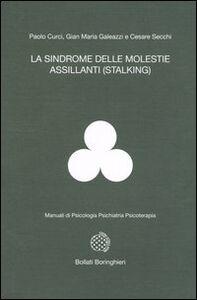 Libro La sindrome delle molestie assillanti (stalking) Paolo Curci , Gian Maria Galeazzi , Cesare Secchi