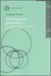 Divertimento geometrico. Le origini geometriche della logica da Euclide a Hilbert