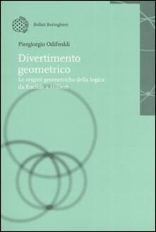Divertimento geometrico. Le origini geometriche della logica da Euclide a Hilbert - Piergiorgio Odifreddi - copertina