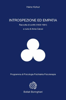Introspezione ed empatia. Raccolta di scritti (1959-1981) - Heinz Kohut - copertina