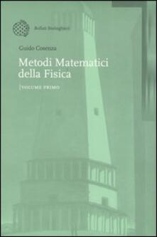 Metodi matematici della Fisica. Vol. 1 - Guido Cosenza - copertina