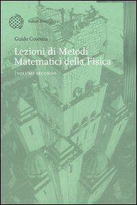 Lezioni di metodi matematici della fisica. Vol. 2