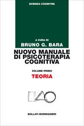 Nuovo manuale di psicoterapia cognitiva. Vol. 1: Teoria.
