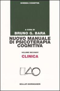 Nuovo manuale di psicoterapia cognitiva. Vol. 2: Clinica.