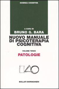 Foto Cover di Nuovo manuale di psicoterapia cognitiva. Vol. 3: Patologie., Libro di  edito da Bollati Boringhieri