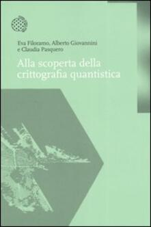 Alla scoperta della crittografia quantistica - Eva Filoramo,Alberto Giovannini,Claudia Pasquero - copertina