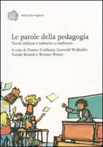 Libro Le parole della pedagogia. Teorie italiane e tedesche a confronto