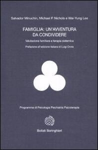 Foto Cover di Famiglia: un'avventura da condividere. Valutazione familiare e terapia sistemica, Libro di AA.VV edito da Bollati Boringhieri