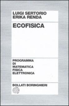 Ecofisica - Luigi Sertorio,Erika Renda - copertina