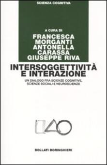 Intersoggettività e interazione. Un dialogo fra scienze cognitive, scienze sociali e neuroscienze - copertina