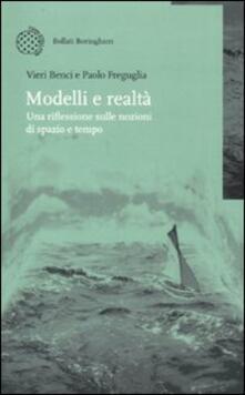 Modelli e realtà. Una riflessione sulle nozioni di spazio e tempo - Vieri Benci,Paolo Freguglia - copertina