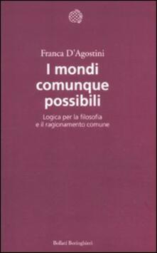I mondi comunque possibili. Logica per la filosofia e il ragionamento comune.pdf