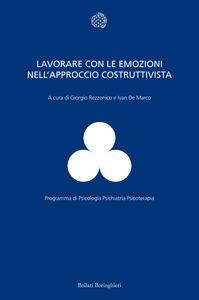 Foto Cover di Lavorare con le emozioni nell'approccio costruttivista, Libro di  edito da Bollati Boringhieri