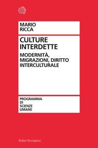 Libro Culture interdette. Modernità, migrazioni, diritto interculturale Mario Ricca