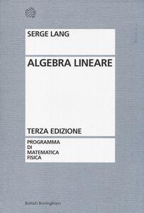 Foto Cover di Algebra lineare, Libro di Serge Lang, edito da Bollati Boringhieri