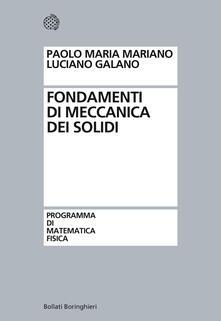 Fondamenti di meccanica dei solidi - Paolo Maria Mariano,Luciano Galano - copertina