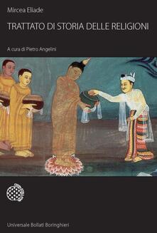 Trattato di storia delle religioni - Virginia Vacca,Mircea Eliade,P. Angelini - ebook