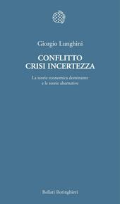 Conflitto crisi incertezza. La teoria economica dominante e le teorie alternative