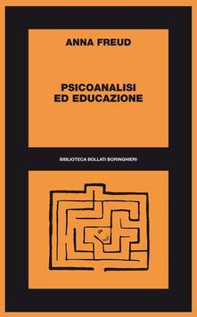 Psicoanalisi ed educazione - Ada Cinato,Anna Freud - ebook