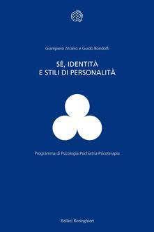 Sé, identità e stili di personalità - Giampiero Arciero,Guido Bondolfi - ebook