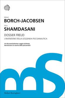 Dossier Freud. L'invenzione della leggenda psicoanalitica - Mikkel Borch-Jacobsen,Sonu Shamdasani,Francesca Gerla,Sara Sullam - ebook