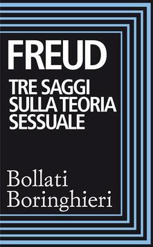 Tre saggi sulla teoria sessuale - Sigmund Freud,Mazzino Montinari - ebook