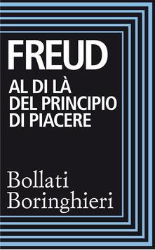 Al di là del principio del piacere - Sigmund Freud,Renata Colorni,Anna Maria Marietti - ebook