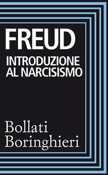 Introduzione al narcisismo - Sigmund Freud,Renata Colorni - ebook