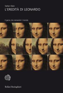 L' eredità di Leonardo. Il genio che reinventò il mondo - Stefan Klein,Libero Sosio - ebook