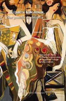 Due gemelle in America - Simona Garavelli,Elizabeth Arnim - ebook