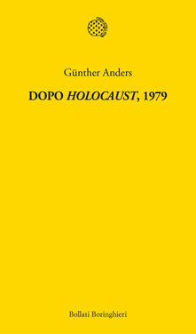 Dopo «Holocaust» 1979 - Sergio Fabian,Günther Anders - ebook