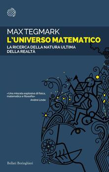 L' universo matematico. La ricerca della natura ultima della realtà - Andrea Migliori,Max Tegmark - ebook