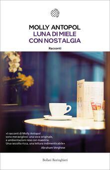 Luna di miele con nostalgia - Costanza Prinetti,Molly Antopol - ebook