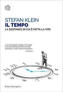 Il tempo. La sostanza di cui è fatta la vita - Stefan Klein,Libero Sosio - ebook