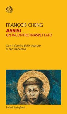 Assisi. Un incontro inaspettato. Con il «Cantico delle creature» di san Francesco - C. Tartarini,François Cheng - ebook